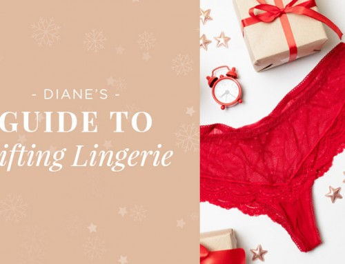 Diane's Guide to Gifting Lingerie